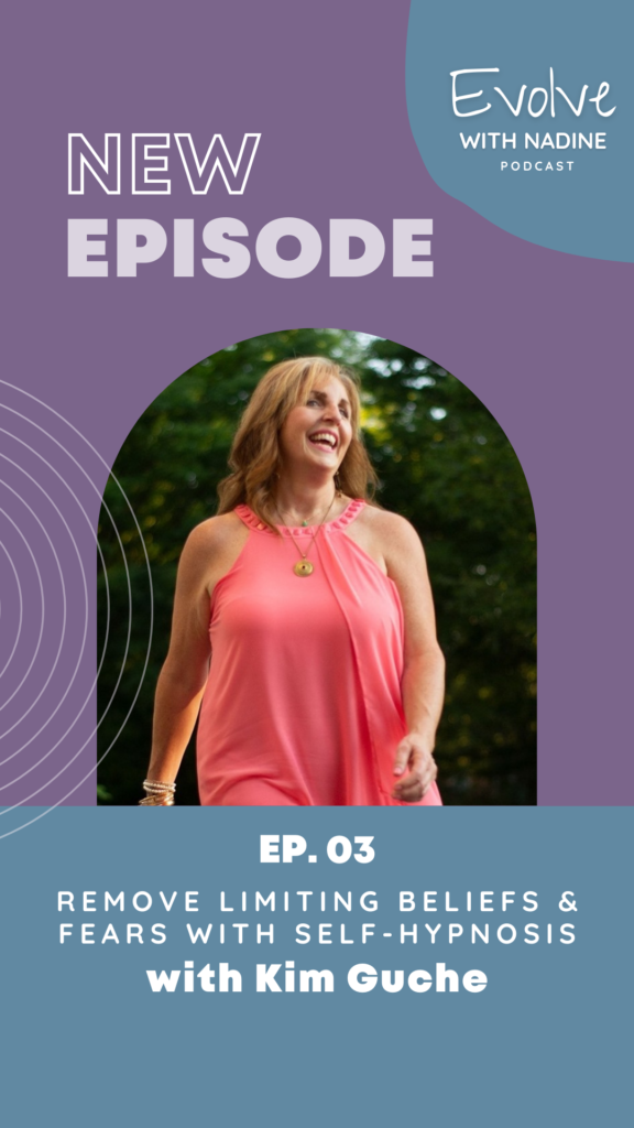 Remove Limiting Beliefs & Fears with Self-Hypnosis with Kim Guche EP.03