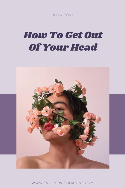 how to get out of your head -